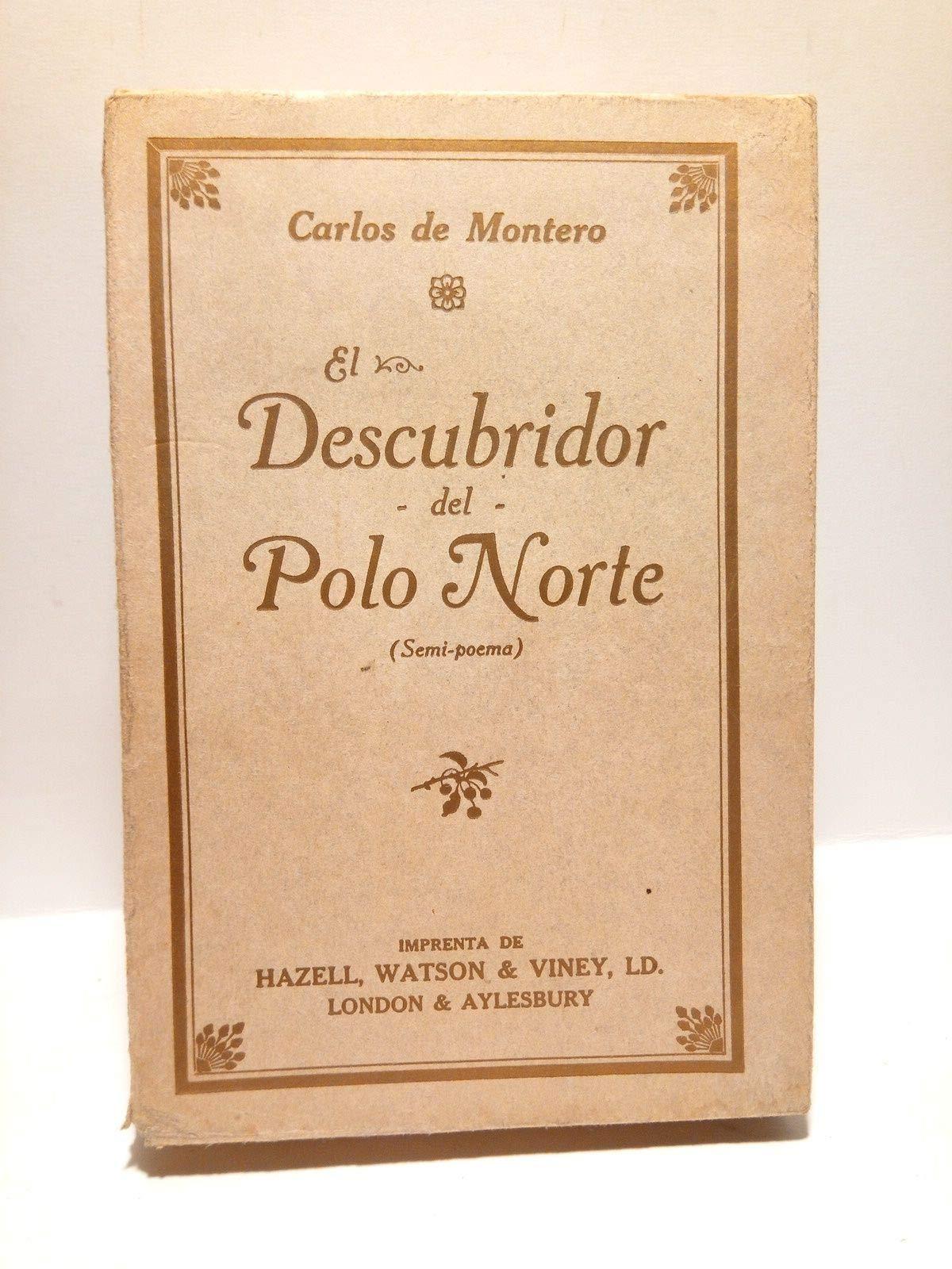 EL DESCUBRIDOR DEL POLO NORTE. (SEMI-POEMA).: Amazon.es: Carlos de ...