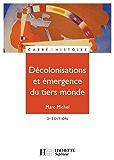 Décolonisations et émergence du tiers monde : 2e édition (Carré Histoire)