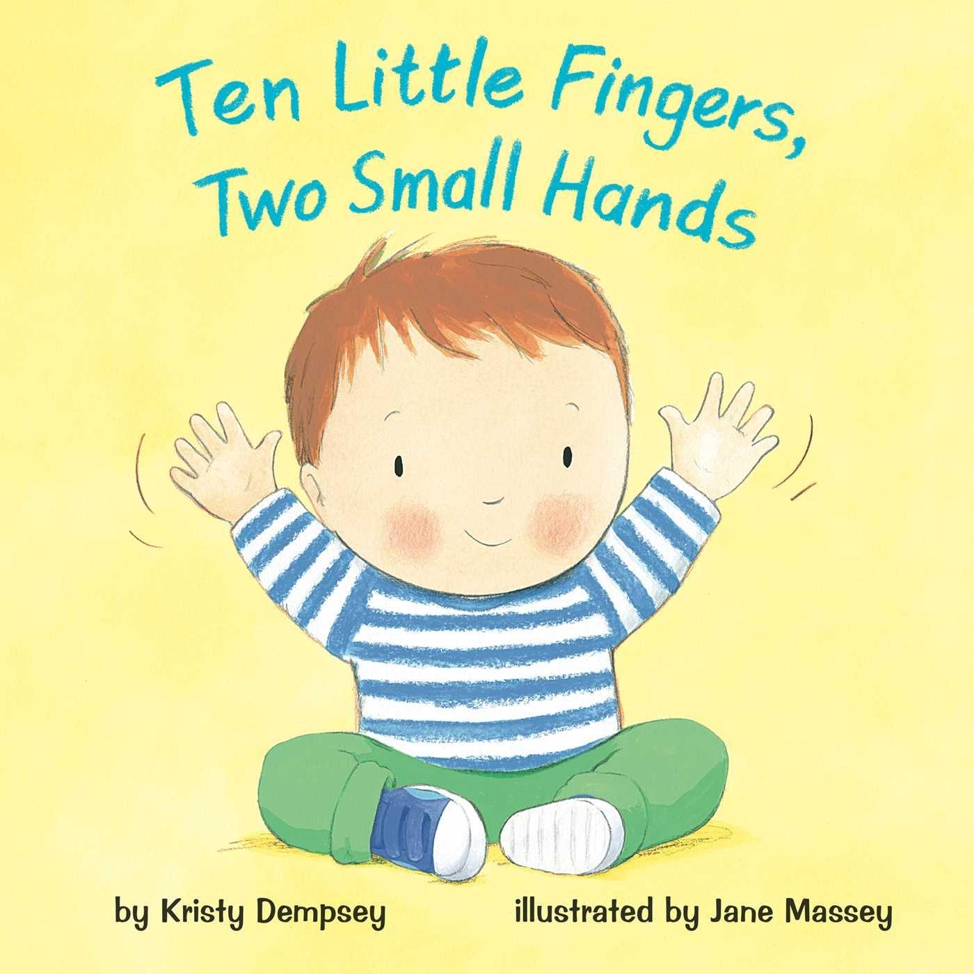 Read Online Ten Little Fingers, Two Small Hands pdf
