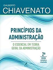 Princípios da Administração: o essencial em Teoria Geral da Administração