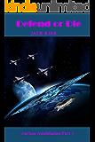 Defend or Die (Aakron Annihilation Book 1)