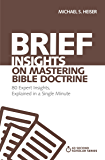 Brief Insights on Mastering Bible Doctrine: 80 Expert Insights on the Bible, Explained in a Single Minute (60-Second Scholar Series)