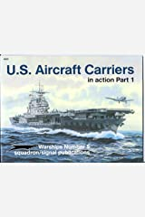 U.S. Aircraft Carriers in Action, Part 1 (Warships) Paperback