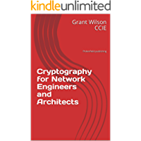 Cryptography for Network Engineers and Architects: Pickenfield publishing (English Edition)