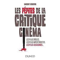 Les pépites de la critique cinéma - Les plus drôles, les plus impertinentes, les plus assa: Les plus drôles, les plus impertinentes, les plus assassines...