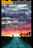 Cowboys to Camelot: A Novel