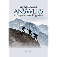 Rightly Divided Answers to Frequently Asked Questions (English Edition)