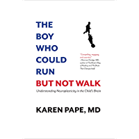 The Boy Who Could Run But Not Walk :Understanding Neuroplasticity in the Child's Brain