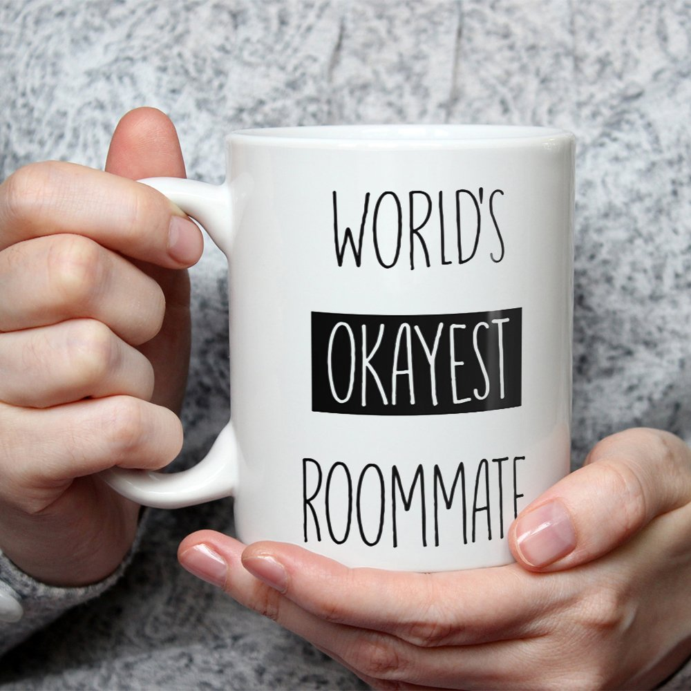 Funny Coffee Cup For Friends 11 OZ Coffee Mugs Sarcasm Buddy Gag Gift Teerrific Worlds Okayest Roommate Mug