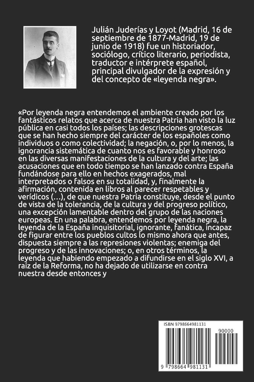 LA LEYENDA NEGRA Y LA VERDAD HISTÓRICA: CONTRIBUCIÓN AL ESTUDIO DEL CONCEPTO DE ESPAÑA EN EUROPA, DE LAS CAUSAS DE ESTE CONCEPTO Y DE LA TOLERANCIA RELIGIOSA Y POLÍTICA ES LOS PAÍSES