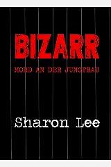 BIZARR: Mord an der Jungfrau (German Edition)