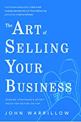 The Art of Selling Your Business: Winning Strategies & Secret Hacks for Exiting on Top Hardcover