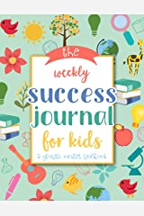 The Weekly Success Journal for Kids: A Growth Mindset Workbook to Teach Kids How to Succeed by Using Small Steps | Weekly Goal Setting, Planning and Review Paperback