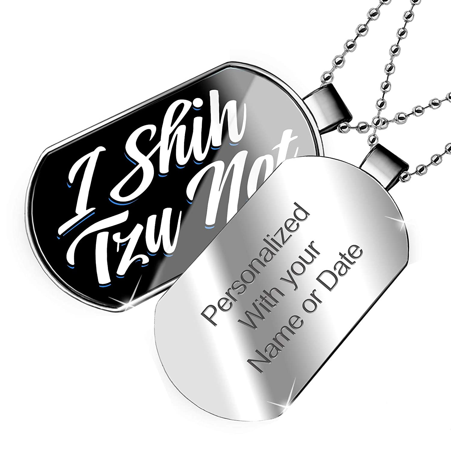 NEONBLOND Personalized Name Engraved Classic Design I Shih Tzu Not Dogtag Necklace