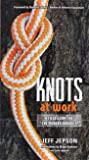 Knots At Work - A Field Guide for the Modern Arborist