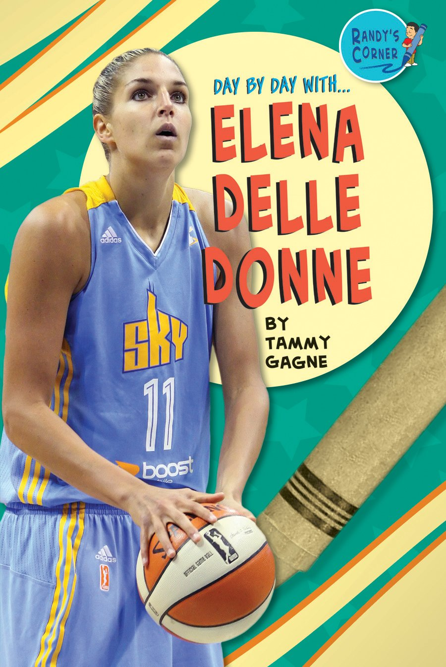 Elena Delle Donne (Day by Day With) by Mitchell Lane Publishers, Inc.