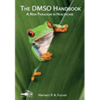 The DMSO Handbook: A New Paradigm in Healthcare