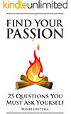 Find Your Passion: 25 Questions You Must Ask Yourself (English Edition)