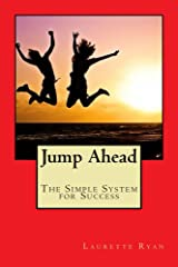 Jump Ahead: The Simple System for Success Kindle Edition