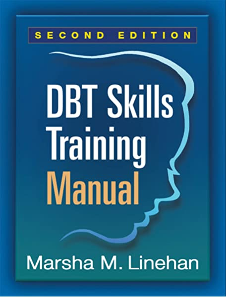 Dbt Skills Training Manual Second Edition 9781462516995 Medicine Health Science Books Amazon Com