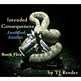Intended Conquences, Justified Justice, book 5
