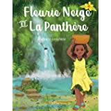 Fleurie Neige et la Panthère (French Edition)