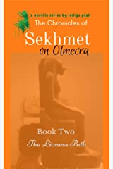 The Chronicles of Sekhmet on Olmecra: The Lyoness Path (Book Two 2) Kindle Edition