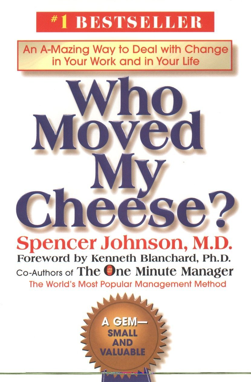 Download Who Moved My Cheese?: An A-Mazing Way to Deal with Change in Your Work and in Your Life pdf epub