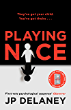 Playing Nice: The addictive and chilling new thriller from the bestselling author of The Girl Before and The Perfect…