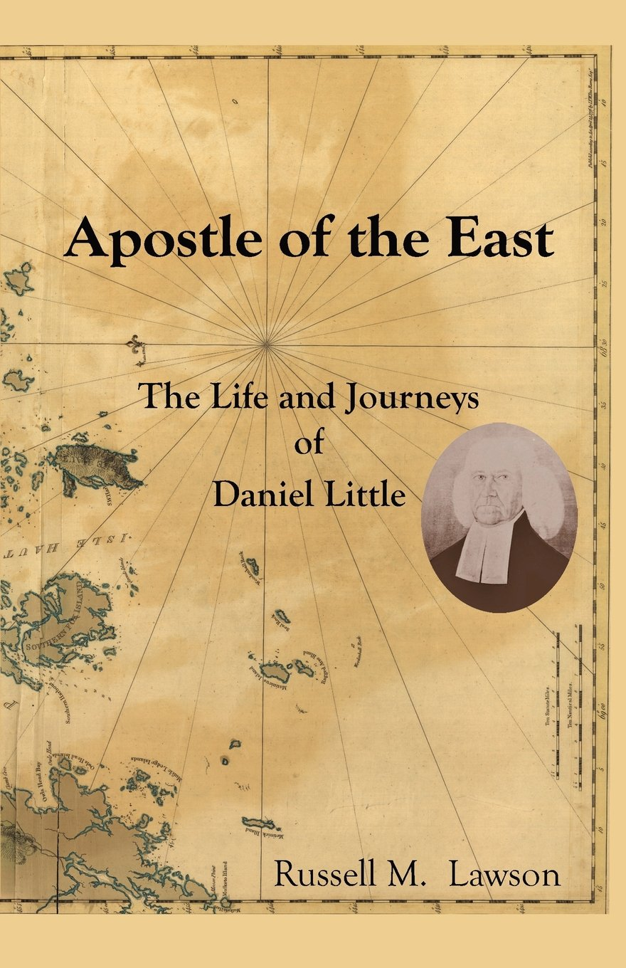 Apostle of the East: The Life and Journeys of Daniel Little pdf