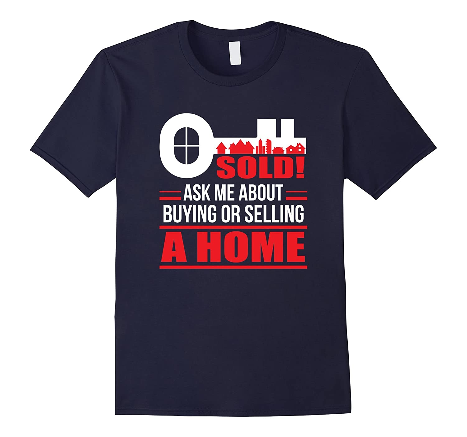 Ask Me About Buying Or Selling A House Funny Realtor Shirt