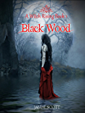 Black Wood (A Witch Rising Book 1)