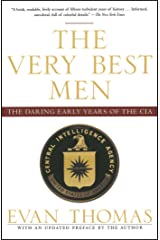 The Very Best Men: The Daring Early Years of the CIA Kindle Edition