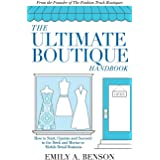 The Ultimate Boutique Handbook: How to Start a Retail Business