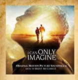 I Can Only Imagine (Original Motion Picture Soundtrack)