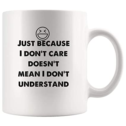 Amazon.com: I don\'t care doesn\'t mean I don\'t understand ...