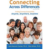 Connecting Across Differences: Finding Common Ground with Anyone, Anywhere, Anytime (English Edition)