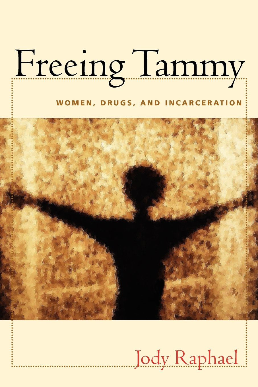 Freeing Tammy: Women, Drugs, and Incarceration (Northeastern Series on Gender, Crime, and Law) pdf epub