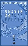 Universo Incompleto (Storie di Binazzo Vol. 3)
