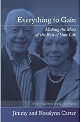 Everything to Gain: Making the Most of the Rest of Your Life Kindle Edition