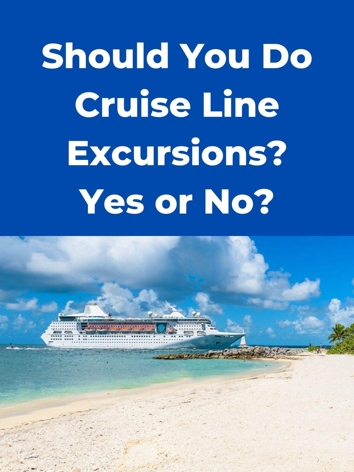Clip: Should You Do Cruise Line Excursions? Yes or No?