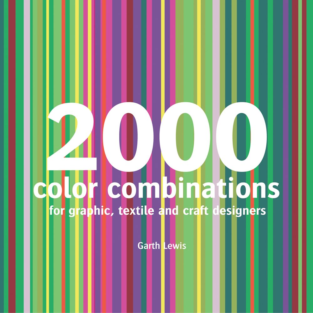 2000 color combinations for graphic textile and craft designers