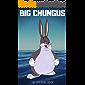 Big Chungus (English Edition)