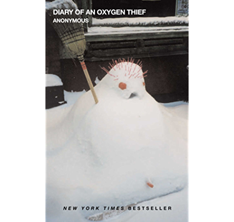 Diary Of An Oxygen Thief The Oxygen Thief Diaries Book 1 Kindle Edition By Anonymous Romance Kindle Ebooks Amazon Com