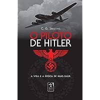 O piloto de Hitler: A vida e a época de Hans Bauer