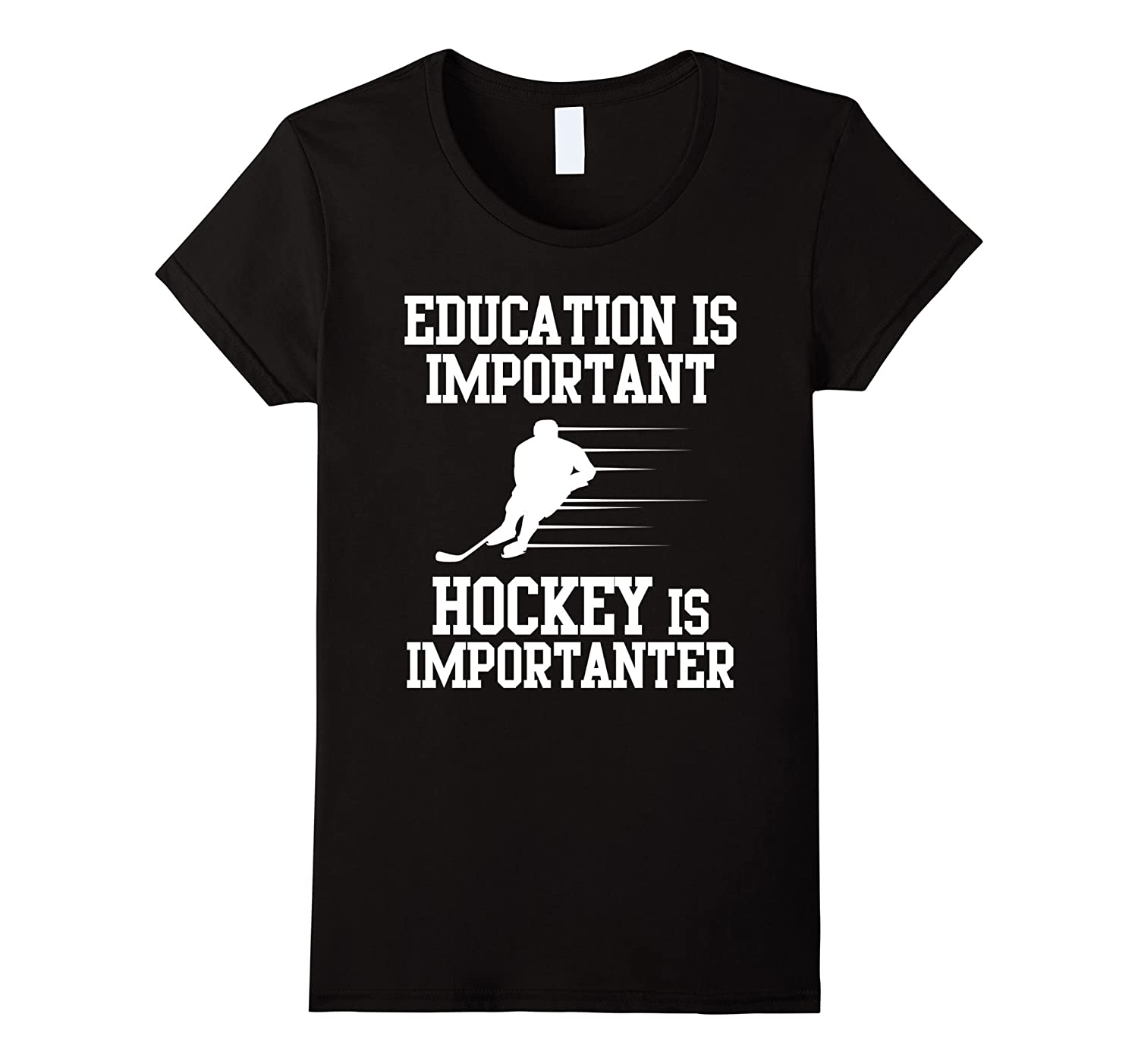 Education Is Important Hockey Is Importanter Sport T-Shirt