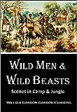 Wild Men & Wild Beasts: Scenes in Camp & Jungle (1871)