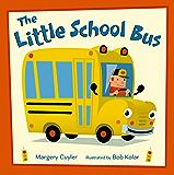 The Little School Bus (Little Vehicles Book 2)