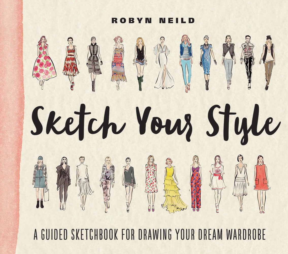 Sketch your style a guided sketchbook for drawing your dream wardrobe paperback september 13 2016