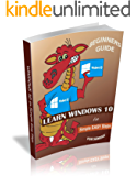 Beginners Guide to Windows 10 in Simple Easy Steps for Seniors
